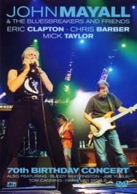Cover John Mayall & The Bluesbreakers And Friends - 70th Birthday Concert [DVD]